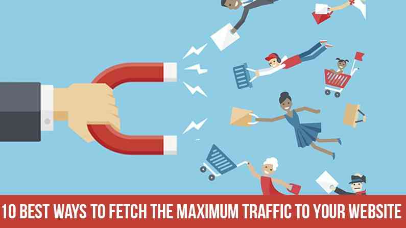 Best Ways to fetch the Traffic to Your Website