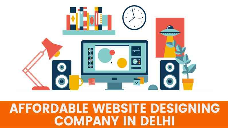Affordable Website Designing Company In Delhi